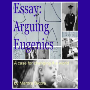 "eugenics case essay Eugenics and other evils definition of eugenics eugenics essays richard weikart's ""the death of humanity and the case for life."